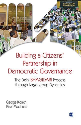 9788132111375: Building a Citizens′ Partnership in Democratic Governance: The Delhi Bhagidari Process through Large-group Dynamics