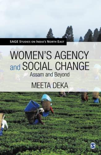 Women`s Agency and Social Change: Assam and Beyond: Meeta Deka