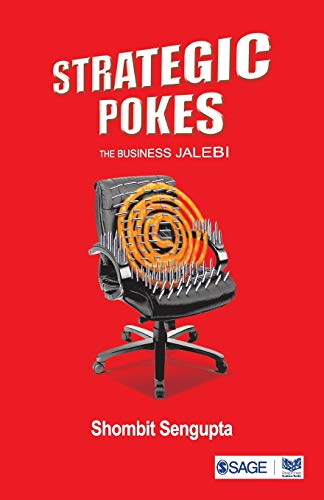 Strategic Pokes: The Business Jalebi: Shombit Sengupta