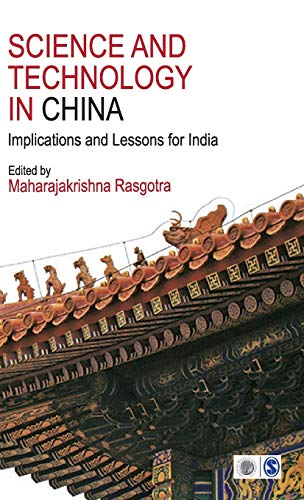 Science and Technology in China: Implications and Lessons for India: Maharajakrishna Rasgotra (Ed.)