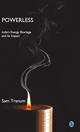 Powerless: India?s Energy Shortage and Its Impact: Sam Tranum