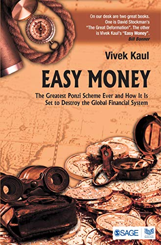 9788132113447: Easy Money: The Greatest Ponzi Scheme Ever and How It Is Set to Destroy the Global Financial System