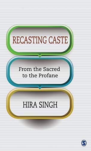 Recasting Caste: From the Sacred to the Profane: Hira Singh
