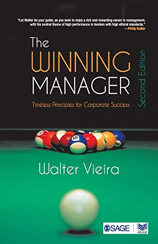 The Winning Manager: Timeless Principles for Corporate Success (Second Edition): Walter Vieira