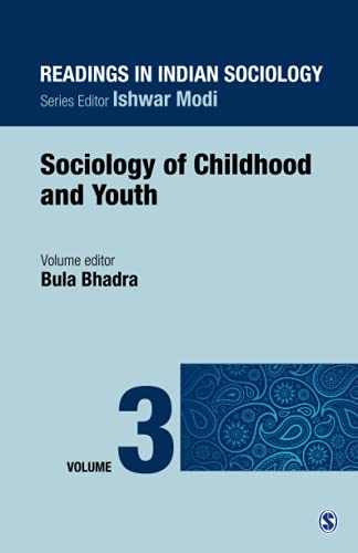 Readings in Indian Sociology: Sociology of Childhood and Youth, Volume 3: Bula Bhadra (Ed.)