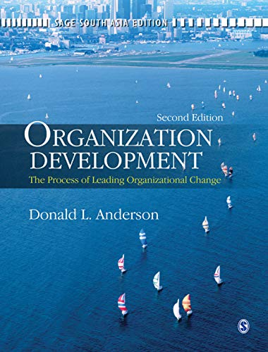 Organization Development: The Process of Leading Organizational Change (Second Edition): Donald L. ...