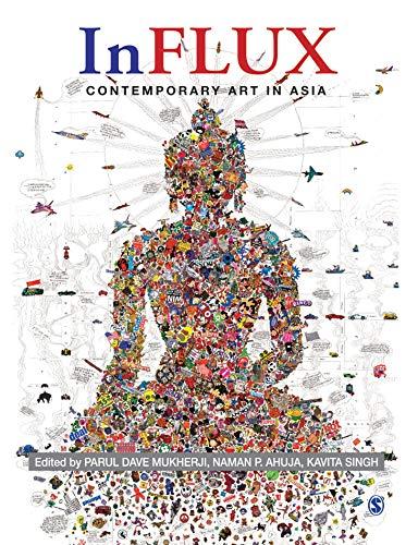 InFlux: Contemporary Art in Asia: Mukherji, Parul Dave,