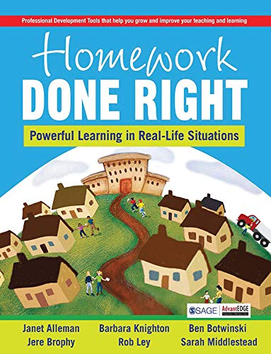 Homework Done Right: Powerful Learning in Real-Life Situations: Barbara Knighton,Ben Botwinski,...