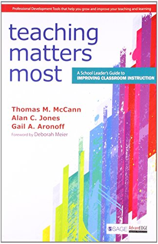 9788132116073: Teaching Matters Most A School Leader's Guide to Improving Classroom Instruction