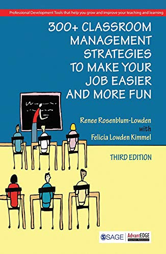 300+ Classroom Management Strategies to Make Your Job Easier and More Fun (Third Edition): Felicia ...