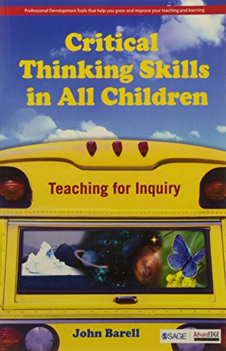 Critical Thinking Skills in all Children: Teaching for Inquiry: John F. Barell