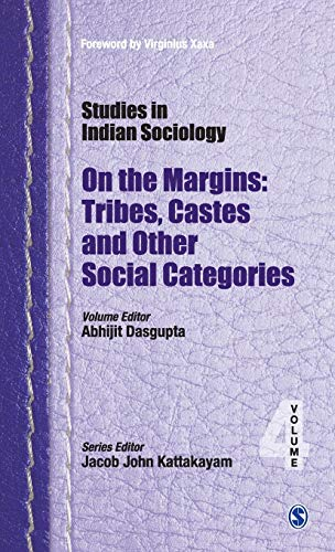 Studies in Indian Sociology: On The Margins (Tribes, Castes and Other Social Categories), Volume 4:...