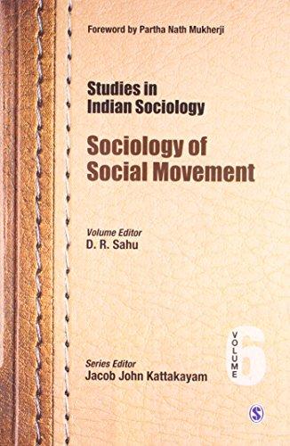 Studies in Indian Sociology: Sociology of Social Movement Volume 6: D R Sahu (Ed.)