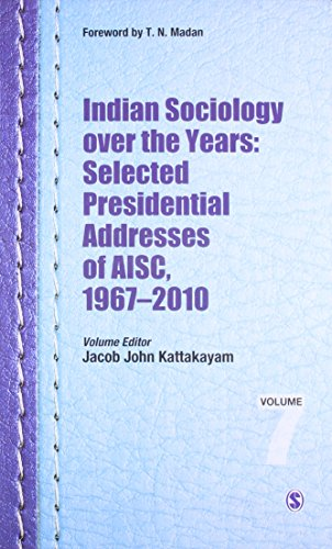 Indian Sociology Over the Years: Selected Presidential: Jacob John Kattakayam