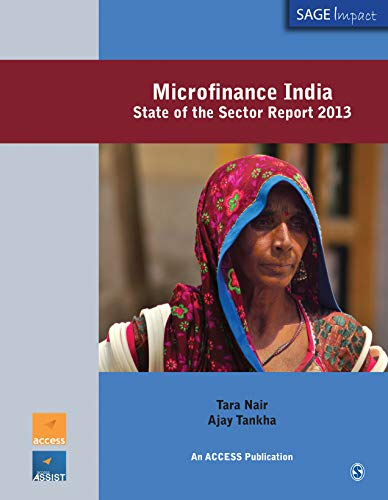 Microfinance India: State of the Sector Report 2013: Ajay Tankha,Tara Nair