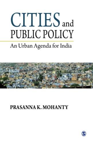 Cities and Public Policy: An Urban Agenda: Mohanty, Prasanna K