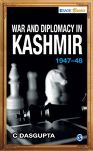 War and Diplomacy in Kashmir, (1947-48): C Dasgupta