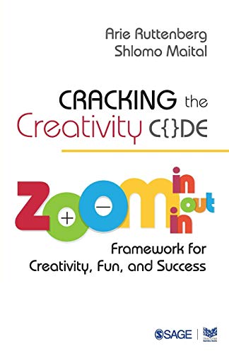 Cracking the Creativity Code: Zoom in/Zoom out/Zoom in Framework for Creativity, Fun and ...