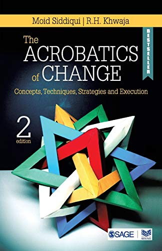 The Acrobatics of Change: Concepts, Techniques, Strategies and Execution (Second Edition): Moid ...