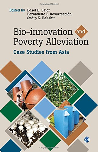 Bio-innovation and Poverty Alleviation: Case Studies from Asia: Edsel E. Sajor, Bernadette P. , ...