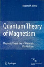 Quantum Theory Of Magnetism: Magnetic Properties Of: White, Robert M.