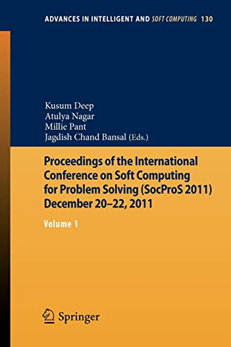 Proceedings of the International Conference on Soft Computing for Problem Solving (SocProS 2011) ...