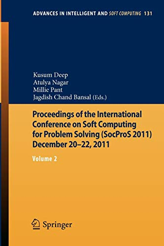 9788132204909: Proceedings of the International Conference on Soft Computing for Problem Solving (SocProS 2011) December 20-22, 2011: Volume 2 (Advances in Intelligent and Soft Computing)
