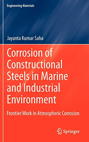 9788132207191: Corrosion of Constructional Steels in Marine and Industrial Environment: Frontier Work in Atmospheric Corrosion (Engineering Materials)
