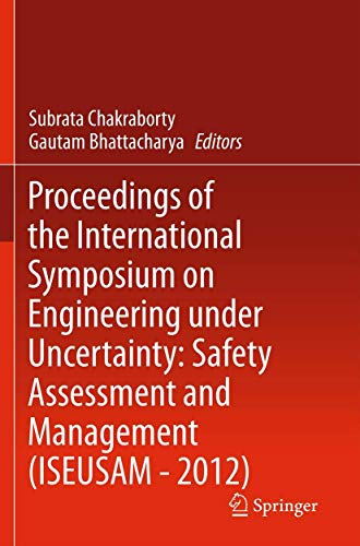 Proceedings of the International Symposium on Engineering Under Uncertainty: Safety Assessment and ...
