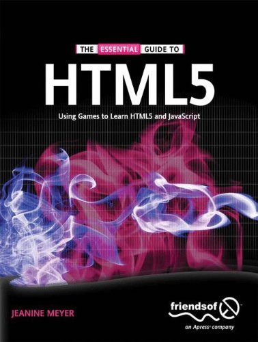 9788132207764: (The Essential Guide to HTML5: Using Games to Learn HTML5 and JavaScript) By Meyer, Jeanine (Author) Paperback on (11 , 2010)