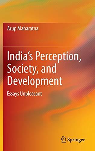 India's Perception, Society, and Development: Essays Unpleasant (9788132210160) by Arup Maharatna