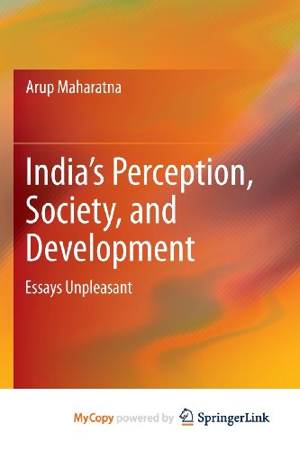 India's Perception, Society, and Development: Essays Unpleasant (8132210182) by Arup Maharatna