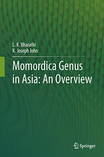 Momordica Genus in Asia: An Overview.: Bharathi, L.K.; John,