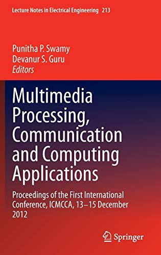 Multimedia Processing, Communication and Computing Applications: Proceedings of the First ...