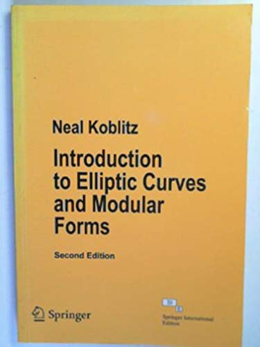 Introduction To Elliptic Curves And Modular Forms,: Koblitz N.