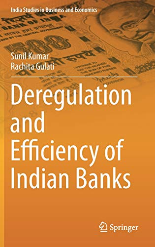 9788132215448: Deregulation and Efficiency of Indian Banks (India Studies in Business and Economics)