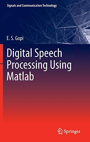 Digital Speech Processing Using Matlab (Signals and Communication Technology): E. S. Gopi