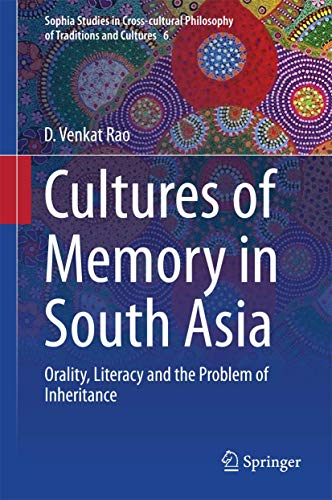 Cultures of Memory in South Asia: Orality, Literacy and the Problem of Inheritance: D. Venkat Rao