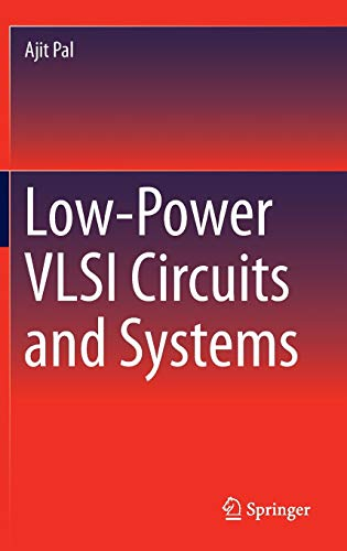 Low-Power VLSI Circuits and Systems: Ajit Pal