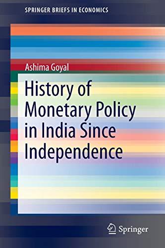 History of Monetary Policy in India Since: Goyal, Ashima