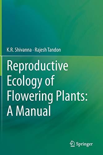Reproductive Ecology of Flowering Plants: A Manual.: Shivanna, Kundaranahalli; Tandon, Rajesh: