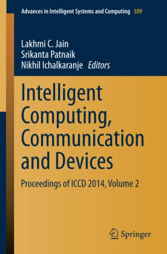Intelligent Computing, Communication and Devices : Proceedings of ICCD 2014, Volume 2: Nikhil ...
