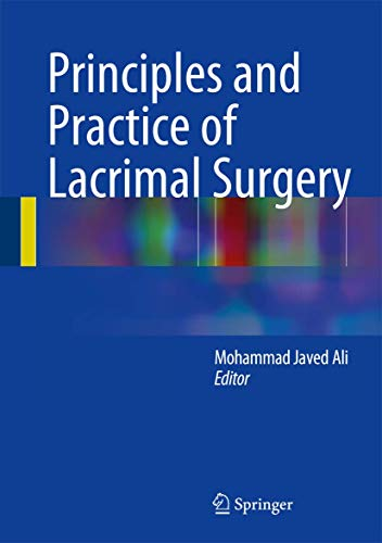 Principles and Practice of Lacrimal Surgery: Mohammad Javed Ali