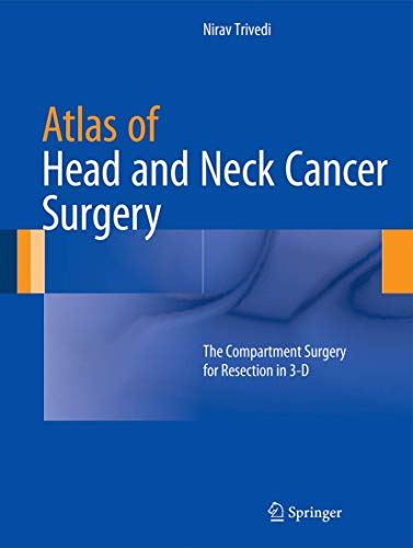 9788132220497: Atlas of Head and Neck Cancer Surgery: The Compartment Surgery for Resection in 3-D