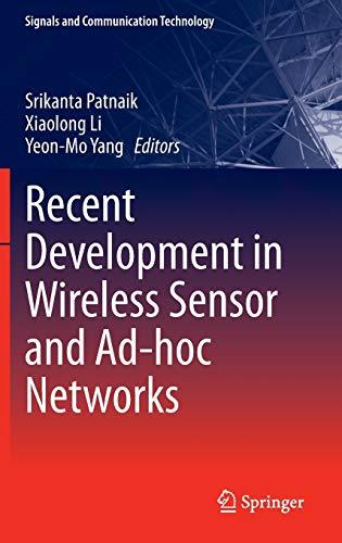 Recent Development in Wireless Sensor and Ad-hoc Networks: Srikanta Patnaik