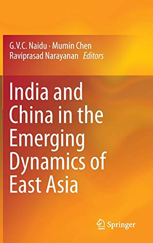 India and China in the Emerging Dynamics of East Asia: G. V. C. Naidu
