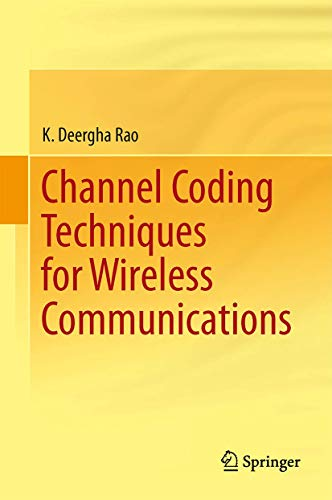 Channel Coding Techniques for Wireless Communications: Rao, K. Deergha