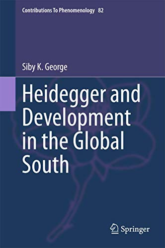 Heidegger and Development in the Global South: Siby K. George