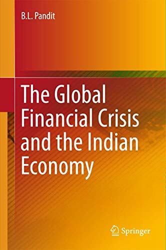The Global Financial Crisis and the Indian: B. L. Pandit