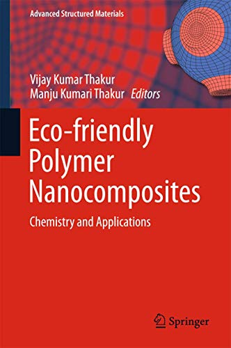 9788132224723: Eco-friendly Polymer Nanocomposites: Chemistry and Applications (Advanced Structured Materials)